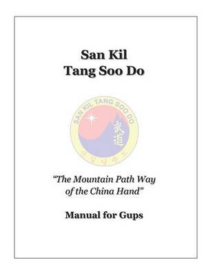 San Kil Tang Soo Do Manual for Gup (Paperback): Kjn David L Sgro