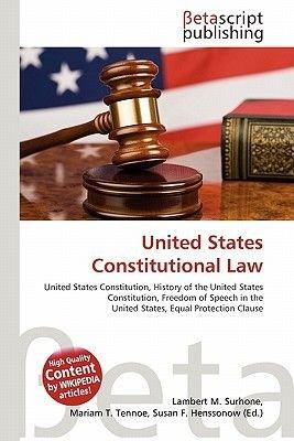 United States Constitutional Law (Paperback): Lambert M. Surhone, Mariam T. Tennoe, Susan F. Henssonow