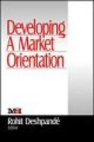 Developing a Market Orientation (Hardcover): Rohit Deshpande