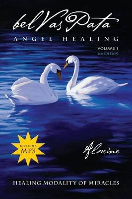 Belvaspata Angel Healing Volume 1, 2nd Edition (Paperback, 2nd): Almine