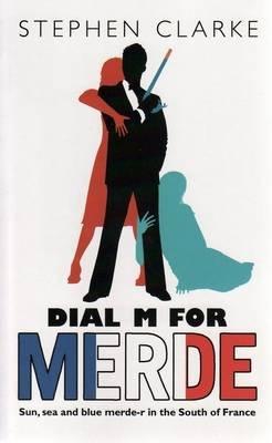Dial M for Merde (Paperback): Stephen Clarke
