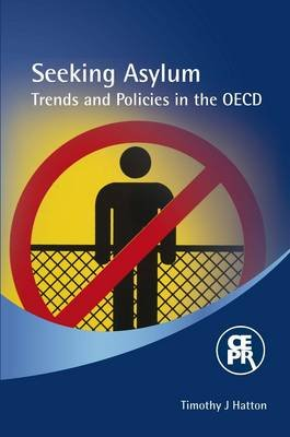 Seeking Asylum - Trends and Policies in the OECD (Paperback): Timothy J. Hatton