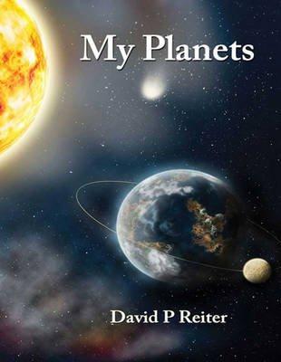 My Planets (1 Volume Set) - A Fictive Memoir (Large print, Paperback, [Large Print]): David P. Reiter