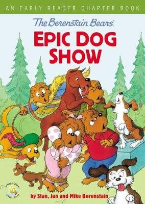 The Berenstain Bears' Epic Dog Show - An Early Reader Chapter Book (Hardcover): Stan Berenstain, Jan Berenstain, Mike...