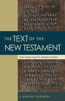 The Text of the New Testament - From Manuscript to Modern Edition (Paperback, Revised): J.Harold Greenlee