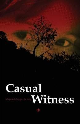 Casual Witness (Paperback): Mirjam De Jonge-De Jong