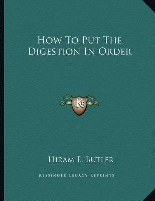How to Put the Digestion in Order (Paperback): Hiram E. Butler