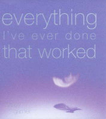 Everything I've Ever Done That Worked (Hardcover): Lesley Garner