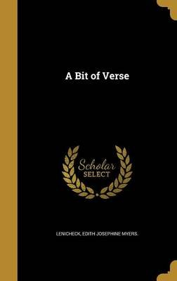 A Bit of Verse (Hardcover): Edith Josephine Myers Lenicheck