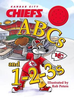 Kansas City Chiefs ABCs and 1-2-3s (Board book): Rob Peters