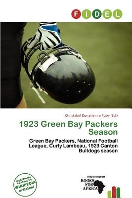 1923 Green Bay Packers Season (Paperback): Christabel Donatienne Ruby