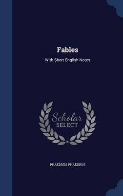 Fables - With Short English Notes (Hardcover): Phaedrus