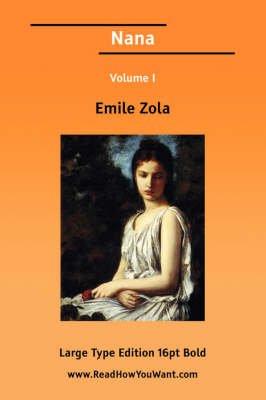 Nana Volume I (Large Print) (Large print, Paperback, large type edition): Emile Zola