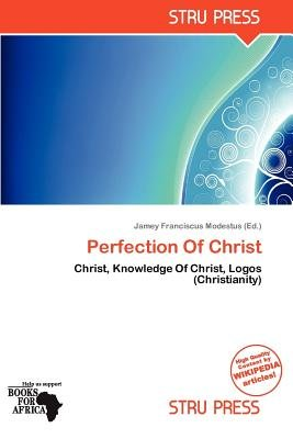 Perfection of Christ (Paperback): Jamey Franciscus Modestus