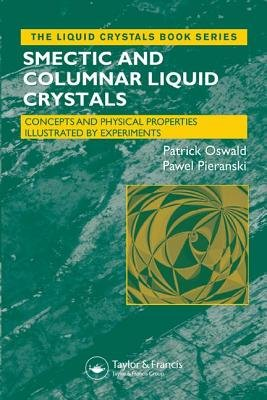 Smectic and Columnar Liquid Crystals - Concepts and Physical Properties Illustrated by Experiments (Hardcover): Patrick Oswald,...