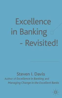 Excellence in Banking - Revisited! (Electronic book text): Steven I. Davis