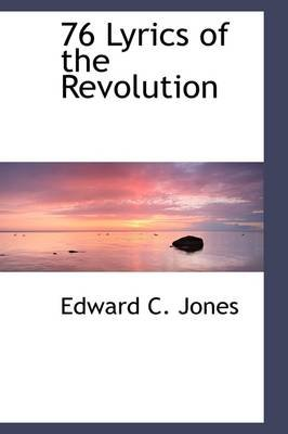 76 - Lyrics of the Revolution (Hardcover): Edward Conway Jones