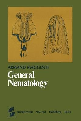 General Nematology (Paperback, Softcover reprint of the original 1st ed. 1981): Armand Maggenti