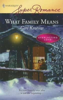 What Family Means (Electronic book text): Geri Krotow
