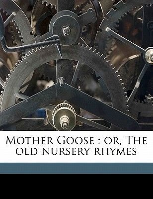 Mother Goose - Or, the Old Nursery Rhymes (Paperback): Kate Greenaway, Edmund Evans