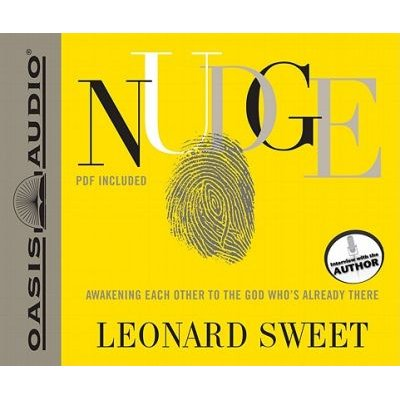 Nudge - Awakening Each Other to the God Who's Already There (Standard format, CD): Leonard Sweet