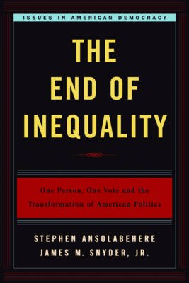 The End of Inequality - One Person, One Vote and the Transformation of American Politics (Paperback): Stephen Ansolabehere,...