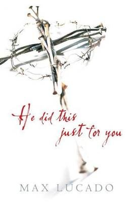He Did This Just for You (Pack of 25) (Pamphlet): Max Lucado