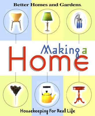 Making a Home - Housekeeping for Real Life (Hardcover, illustrated edition): Better Homes & Gardens