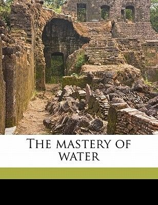 The Mastery of Water (Paperback): Anonymous
