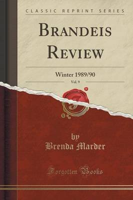 Brandeis Review, Vol. 9 - Winter 1989/90 (Classic Reprint) (Paperback): Brenda Marder