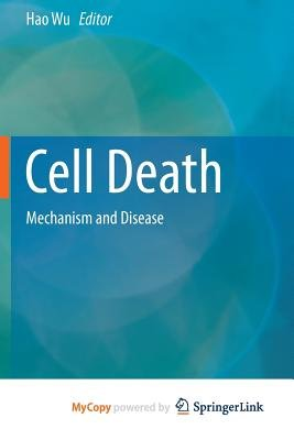 Cell Death - Mechanism and Disease (Paperback): Hao Wu