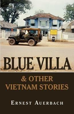 Blue Villa & Other Vietnam Stories (Electronic book text): Ernest Auerbach