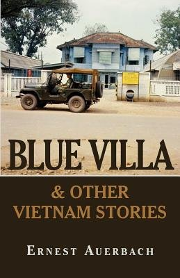 Blue Villa & Other Vietnam Stories (Electronic book text): Ernest Auerbach