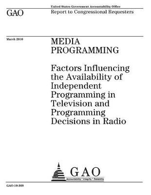 Media Programming - Factors Influencing the Availability of Independent Programming in Television and Programming Decisions in...