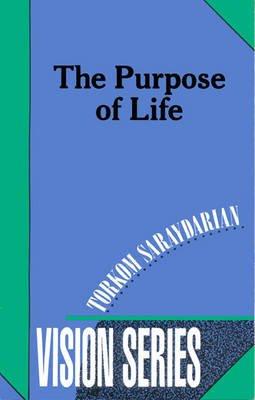 The Purpose of Life (Paperback): Torkom Saraydarian