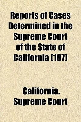Reports of Cases Determined in the Supreme Court of the State of California (Volume 187) (Paperback): California Supreme Court