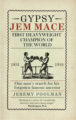 Gypsy Jem Mace - First Heavyweight Champion of the World (Paperback): Adrian Besley