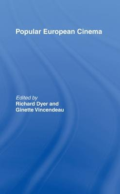 Popular European Cinema (Electronic book text): Richard Dyer, Ginette Vincendeau