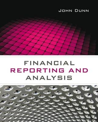 Financial Reporting and Analysis (Paperback): John Dunn