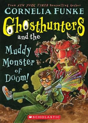 Ghosthunters #4 - Ghosthunters and the Muddy Monster of Doom! (Electronic book text): Cornelia Funke
