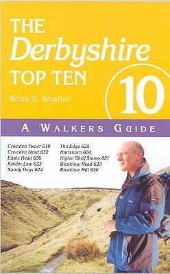 The Derbyshire Top Ten (Paperback): Brian Gordon Smailes