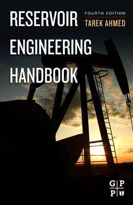 Reservoir Engineering Handbook (Hardcover, 4th Revised edition): Tarek H Ahmed