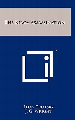 The Kirov Assassination (Hardcover): Leon Trotsky