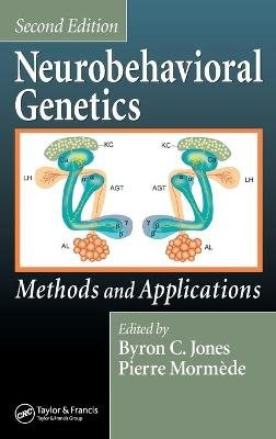 Neurobehavioral Genetics - Methods and Applications, Second Edition (Hardcover, 2nd New edition): Byron C. Jones, Pierre Mormede