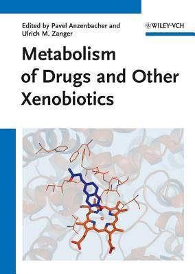 Metabolism of Drugs and Other Xenobiotics (Hardcover): Pavel Anzenbacher, Ulrich M. Zanger