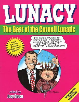 Lunacy - The Best of the Cornell Lunatic (Paperback): Joey Green