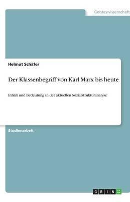 Der Klassenbegriff Von Karl Marx Bis Heute (German, Paperback): Helmut Schafer