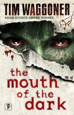 The Mouth of the Dark (Hardcover, New edition): Tim Waggoner