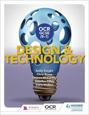 OCR GCSE (9-1) Design and Technology (Paperback): Andy Knight, Chris Rowe, Sharon McCarthy, Jennifer Tilley, Chris Walker