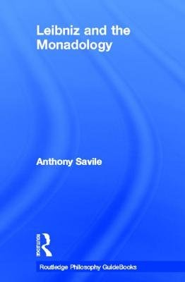 Routledge Philosophy GuideBook to Leibniz and the Monadology (Hardcover): Anthony Savile
